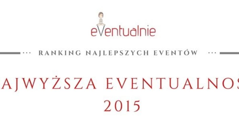 Ranking Najwyższa Eventualność 2015 – wybierz najlepsze eventy wPolsce