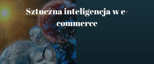 Wjaki sposób AI jest wykorzystywana we-commerce?