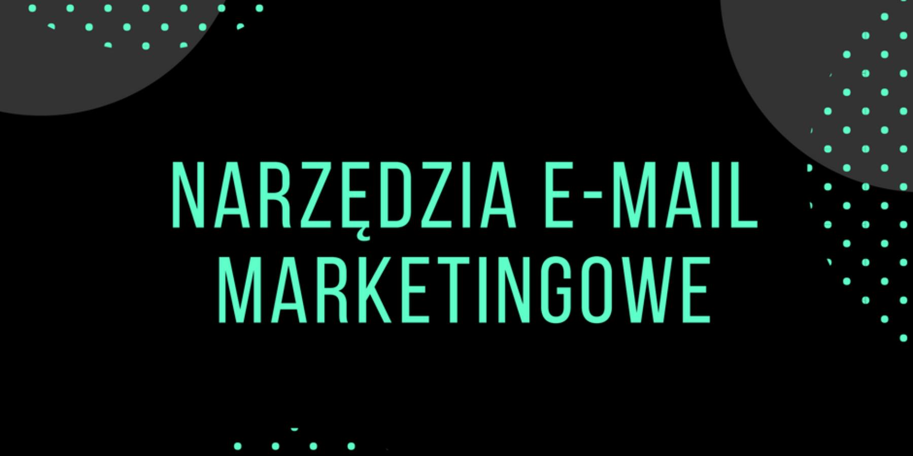Narzędzia e-mail marketingowe – które wybrać?