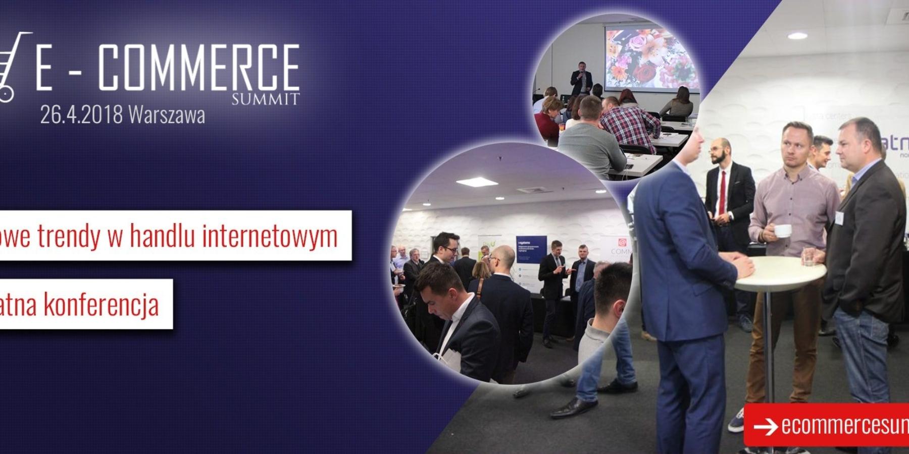 E-commerce Summit czyli świat internetowego handlu już 26 kwietnia 2018 – zarejestruj się bezpłatnie nakongres
