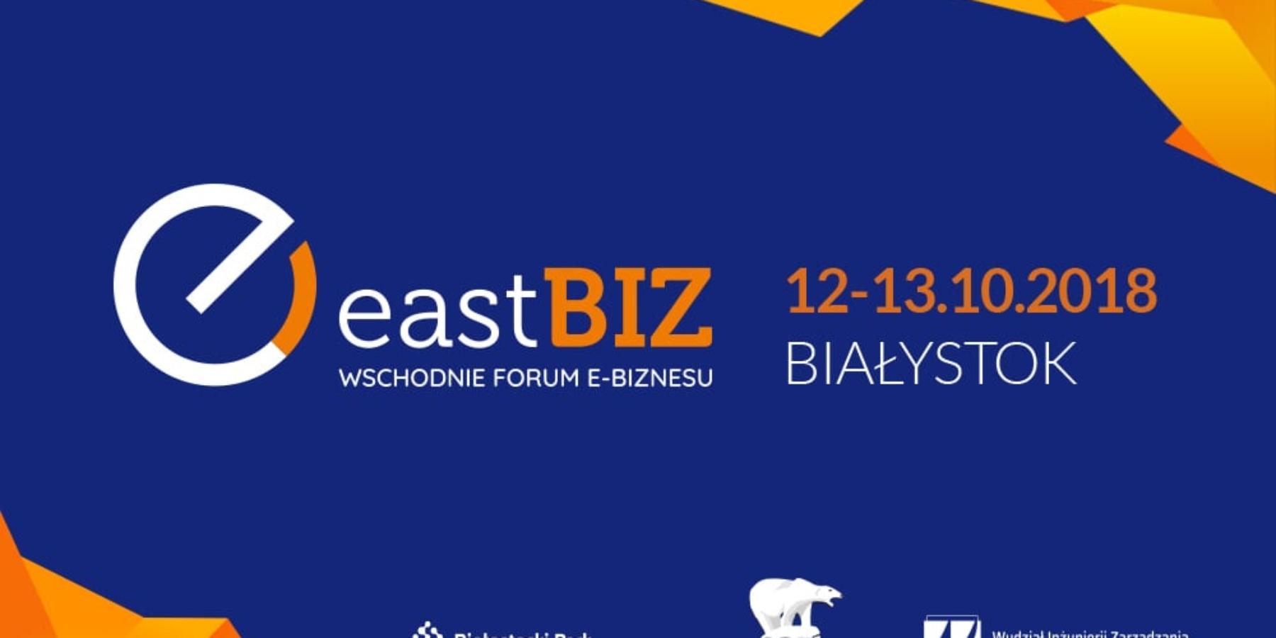 5. jubileuszowa edycja EastBiz. Świat e-commerce znów spotka się wprzestrzeniach BPN-T iPolitechniki Białostockiej