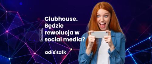 Clubhouse coraz popularniejszy. Nowa gwiazda w świecie social media czy chwilowa moda?