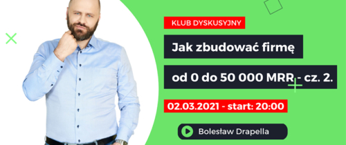 Jak zbudować firmę od0 do50k MMR? Biznesowy Klub Dyskusyjny zaprasza nakolejne spotkanie naFounders.pl