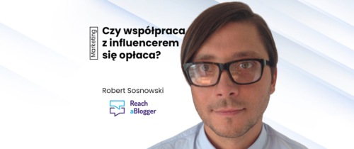 Influencer Marketing. Ile kosztuje influencer?