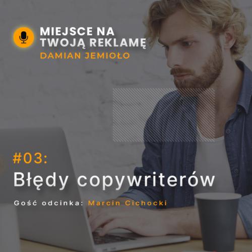 Błędy copywriterów iklientów agencji content marketingowych | #03 Miejsce naTwoją Reklamę