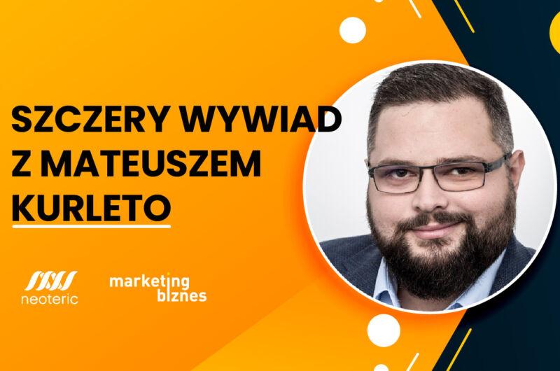 Rozmawiamy z Mateuszem Kurleto o startupach, kulturze organizacyjnej i Neoteric